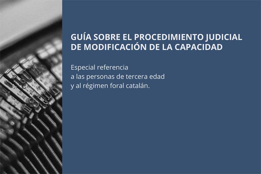 Guía sobre el procedimiento judicial de modificación de la incapacidad